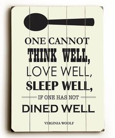 "'One cannot think well, live well ot sleep well if ine jad not dined well. ""Dine Well' Wood Wall Art"