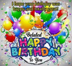 Send this belated birthday card on someone's day you missed. Free online A Belated Happy Birthday Card For You ecards on Birthday Happy Birthday Pastor, Happy Birthday Drinks, Belated Birthday Greetings, Birthday Celebration Quotes, Happy Birthday Wishes Photos, Happy Birthday Wishes Cards, Happy Birthday Candles, Happy Birthday Balloons, Birthday Images