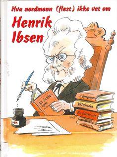 """""""Hva nordmenn (flest) ikke vet om Henrik Ibsen"""" av J. Reading, Books, Libros, Book, Reading Books, Book Illustrations, Libri"""
