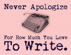"""""""Never Apologize For How Much You Love To Write"""" Writing poster Writer poster Classroom poster Home office poster Inspirational Print Motivational Quote by WordsGloriousWords"""