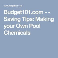 Budget101.com - - Saving Tips: Making your Own Pool Chemicals