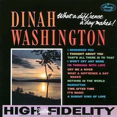 What A Diff'rence A Day Makes spent 22 weeks on the Billboard album chart and did so much to enhance Dinah Washington's reputation