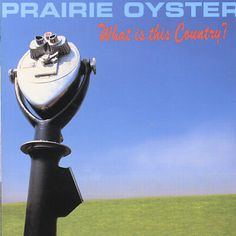 """HAVE -- (CD) Prairie Oyster """"What Is This Country?"""""""
