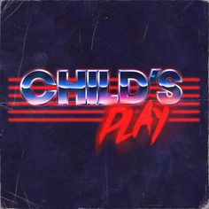 "Overglow - ""Child's Play"" -- an #80s fashioned logo that looks like it came right off of a horror movie VHS cover."