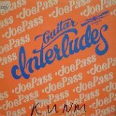 """Joe Pass - """"Guitar Interludes"""" (1969)"""