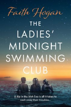 The Ladies' Midnight Swimming Club by Faith Hogan - Book Review
