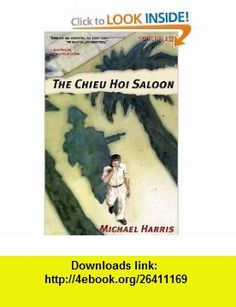The Chieu Hoi Saloon (Switchblade) (9781604861129) Michael Harris , ISBN-10: 1604861126  , ISBN-13: 978-1604861129 ,  , tutorials , pdf , ebook , torrent , downloads , rapidshare , filesonic , hotfile , megaupload , fileserve
