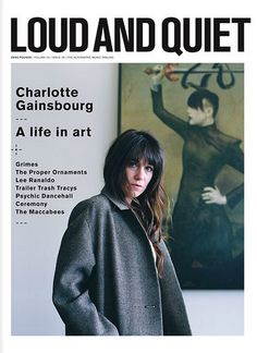 """Charlotte Gainsbourg on the cover of """"Loud and Quiet"""", February 2012"""