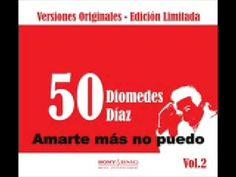 Diomedes Diaz - Amarte Más No Puedo #Colombia