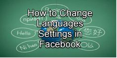 How to Change Languages Settings in #Facebook NewsFeed etc