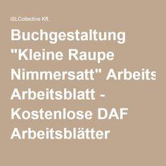 """Buchgestaltung """"Kleine Raupe Nimmersatt"""" Arbeitsblatt - Kostenlose DAF Arbeitsblätter"""