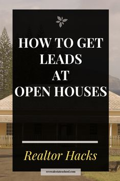 How To Get Leads at Open Houses. Real Estate Agent Lead Generation Ideas and Tips How To Get Leads at Open Houses. Real Estate Agent Lead Generation Ideas and Tips