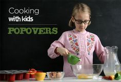 Popovers: Great kid cooking activity