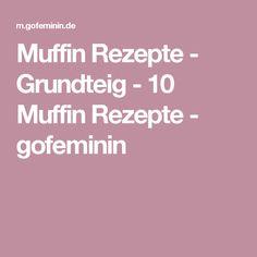 Muffin Rezepte - Grundteig - 10 Muffin Rezepte - gofeminin