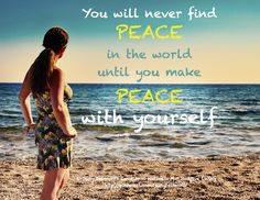 Inner peace is the first step towards peace in the world!