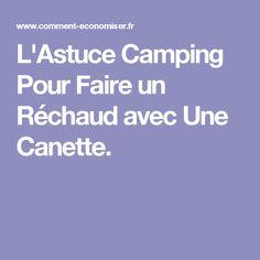 L'Astuce Camping Pour Faire un Réchaud avec Une Canette.