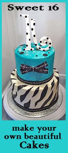 Sweet 16 Zebra striped cake- simple tutorials for beautiful cakes.