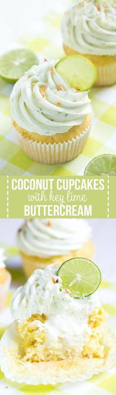 Coconut Cupcakes with Key Lime Buttercream Frosting ~ A coconut cake filled with coconut filling and topped with fresh key lime buttercream!