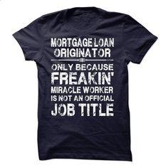 Mortgage Loan Originator - #white shirt #band hoodie. ORDER HERE => https://www.sunfrog.com/LifeStyle/Mortgage-Loan-Originator.html?68278