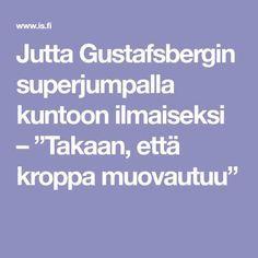 """Jutta Gustafsbergin superjumpalla kuntoon ilmaiseksi – """"Takaan, että kroppa muovautuu"""""""