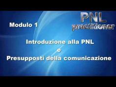 """▶ """"I presupposti della comunicazione"""" Modulo 1 - Practitioner PNL Gratis - YouTube"""