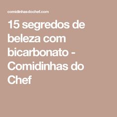 15 segredos de beleza com bicarbonato - Comidinhas do Chef Smoothies, Alternative Medicine, Cheating, Mascara, Health Care, Remedies, Health Fitness, Hair Beauty, How To Make