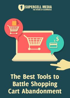 The Best Tools to Fight Shopping Cart Abandonment #cartabandoment #shoppingcart
