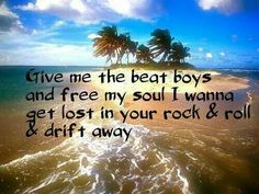 Give me the beat boys and free my soul I wanna get lost in your rock & roll & drift away