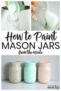 A simple way to paint mason jars from the inside. A step-by-step guide to creating Mason Jar centerpieces for events and home. #homedecor #masonjarcrafts