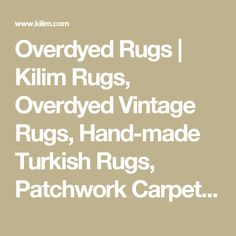 Overdyed Rugs | Kilim Rugs, Overdyed Vintage Rugs, Hand-made Turkish Rugs, Patchwork Carpets by Kilim.com