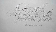 """""""Dieu est le seul être qui, pour régner, n'ait même pas besoin d'exister. ~ Beaudelaire.    Calligraphy artist; Yves Leterme"""