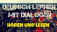 deutsch lernen mit dialogen..02..hören&lesen..60min