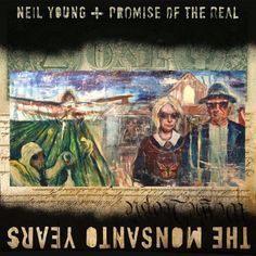 Neil Young + Promise of the Real: The Monsanto Years, Songwriting, American Songwriter