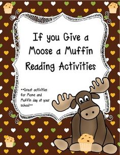 "Fabulous ""If You Give a Moose a Muffin"" Teaching Ideas"
