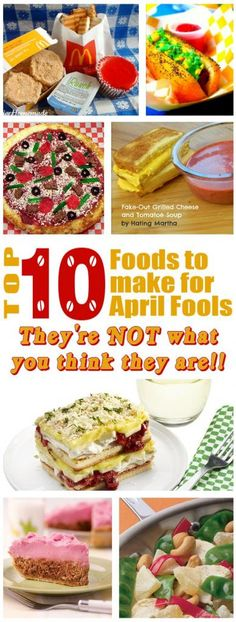 diy home sweet home: Top 10 Foods to make for April Fools Day.