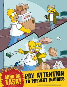 Simpsons Workplace Safety Poster - Pay Attention To Prevent Injuries Health And Safety Poster, Safety Posters, Office Safety, Workplace Safety, Simpsons Funny, The Simpsons, Safety Fail, Safety Tips, Safety Work