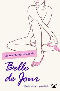 epublibre - Las aventuras íntimas de Belle de Jour Erotica, Disney Characters, Fictional Characters, Aurora Sleeping Beauty, Peace, Disney Princess, Belle De Jour, Adventure, Libros