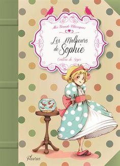 Les malheurs de Sophie de Comtesse de Ségur/ Ariane Delrieu…