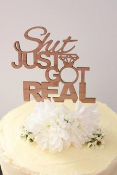 Shit Just Got Real // Timber Wedding Cake Topper // Rustic Country Woodland Garden Quirky // Australia