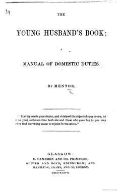 The Young Husband's Book. A Manual of Domestic Duties. By Mentor, 1837