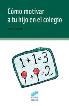 Tu hijo tiene todo lo necesario para triunfar en el colegio y sin embargo no obtiene los resultados esperados. ¿El problema está en él, en ti, en el colegio? Las explicaciones y las soluciones suelen ser sencillas: ¿Cómo entender y conocer mejor a tu hijo?  http://www.rinconespecial.com.ar/como-motivar-a-tu-hijo-en-el-colegio-_1_1_p_170_1491.html http://rabel.jcyl.es/cgi-bin/abnetopac?SUBC=BPSO&ACC=DOSEARCH&xsqf99=307573