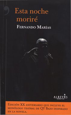 """""""Me suicidé hace dieciséis años"""". Así comienza esta inclasificable novela, que relata la sofisticada venganza tramada por un criminal contra el policía que lo encerró. http://www.fernandomarias.com/obras/esta_noche_morire.html http://rabel.jcyl.es/cgi-bin/abnetopac?SUBC=BPSO&ACC=DOSEARCH&xsqf99=1825115+"""