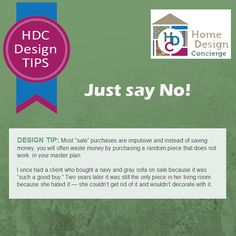 Home Design Concierge - Design Tip! Just Say No!