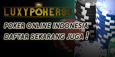 Poker online indonesia android mudah diakses dimana saja merupakan salah satu aplikasi android yang ada di luxypoker99 untuk anda bermain poker online.