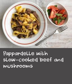 Pappardelle with slow-cooked beef and mushrooms | This rich meat pasta ...