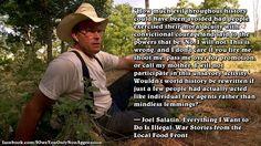 Joel Salatin- I love listening to this guy.