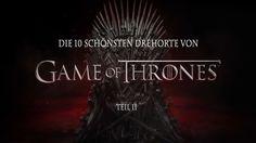 Die 10 schönsten Drehorte von Game of Thrones - Teil 2