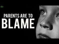 Parents Are To Blame! (Must Watch) - YouTube