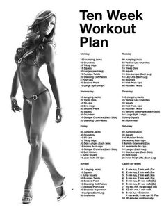 10 week workout plan In 10 weeks I will be going off to college and this work out will help me get to the body I want! Can't wait! I can DO THIS