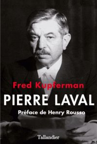 Fred Kupferman - Pierre Laval. -